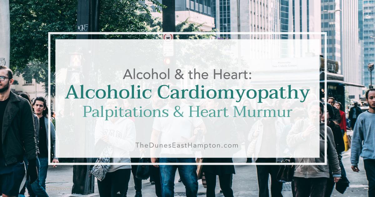 Alcoholic Cardiomyopathy Palpitations and Heart Murmur