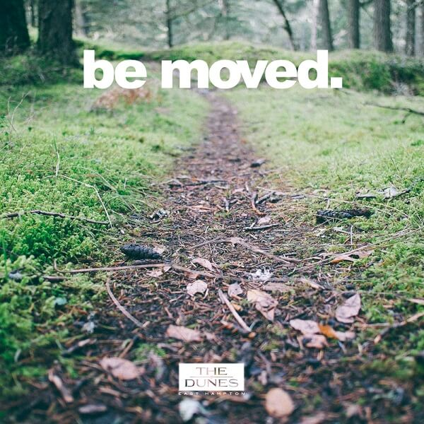 Be Moved-5 Things For Inspiration In Recovery-The Dunes East Hampton
