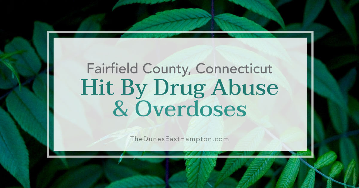 Fairfield County, Connecticut Hit by Drug Abuse and Overdoses
