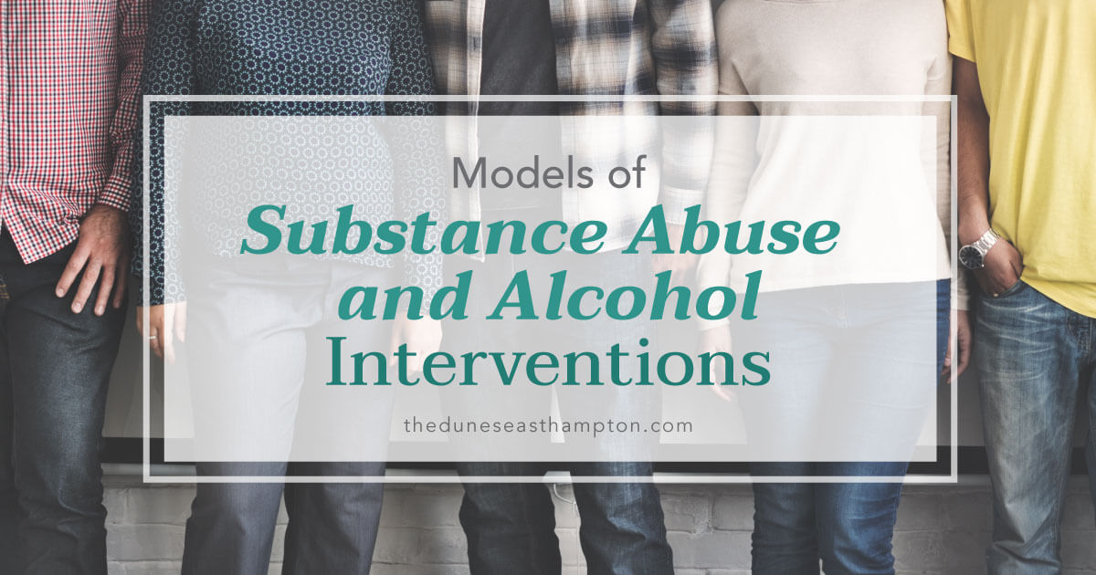 Models of Substance Abuse and Alcohol Interventions